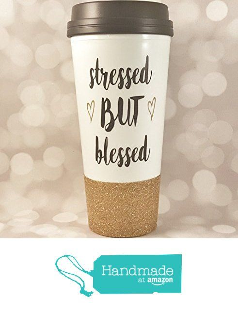 Stressed but Blessed Glitter Travel Mug - Glitter Cup - Coffee Thermos - To Go Cup - Travel Coffee Mug from Sip & Dazzle http://www.amazon.com/dp/B01GF465MQ/ref=hnd_sw_r_pi_dp_TxFvxb0J5HDWS #handmadeatamazon
