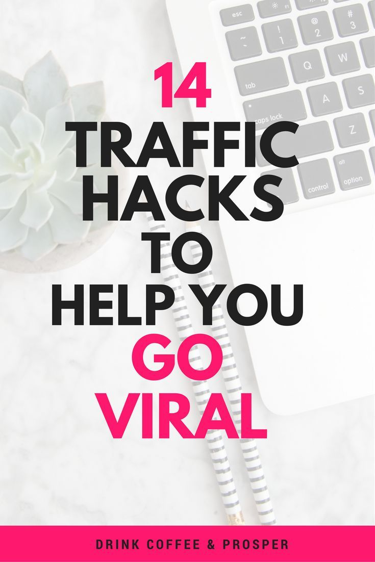 14 Traffic Hacks to Help You Go Viral << Drink Coffee and Prosper
