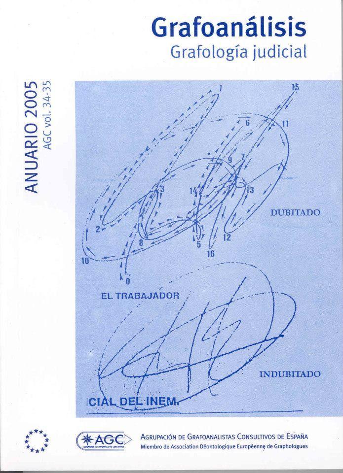 Revista Anuario Grafoanálisis AGC vol.34-35  ANUARIO 2005 Grafología Judicial. Lee la Editorial aquí: http://www.grafoanalisis.com/ANUARIOAGC2005.pdf