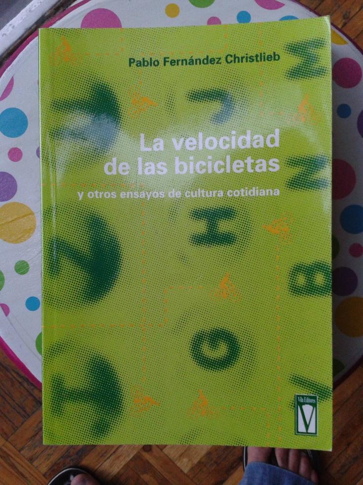 """""""La velocidad de las bicicletas"""" de Pablo Fernández Christlieb, uno de los grandes tesoros de mi biblioteca."""