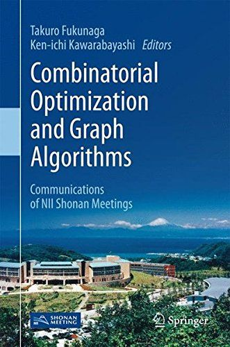 Combinatorial Optimization And Graph Algorithms: Communications Of Nii Shonan Meetings PDF
