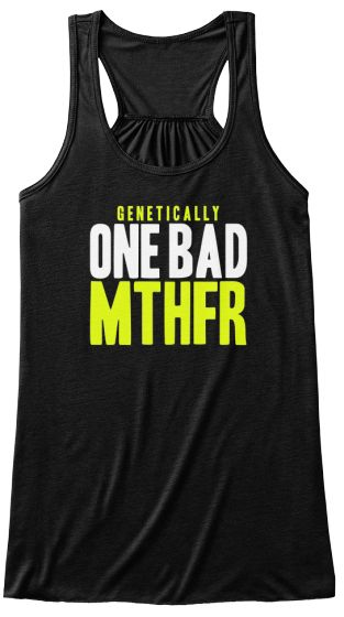 MTHFR - NO it is not a bad word, but sometimes you feel like it is. I have two copies (homozygous) for MTHFR C677T, so I can wear this shirt. ;-)