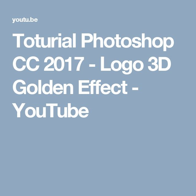 Toturial Photoshop CC 2017 - Logo 3D Golden Effect - YouTube