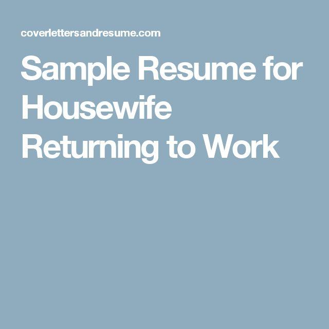 Sample Resume For Mom Going Back To Work