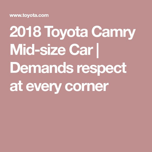 2018 Toyota Camry Mid-size Car   Demands respect at every corner