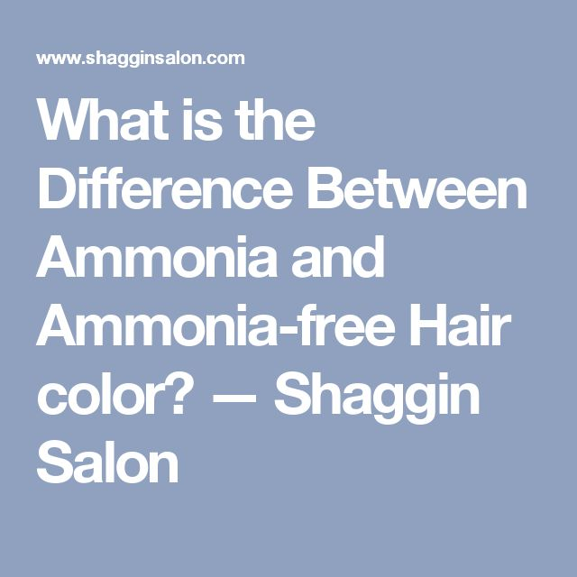 What is the Difference Between Ammonia and Ammonia-free Hair color? — Shaggin Salon