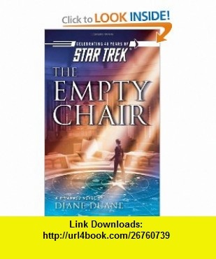 The Empty Chair (Star Trek Rihannsu, Book 5) (9781416508915) Diane Duane , ISBN-10: 1416508910  , ISBN-13: 978-1416508915 ,  , tutorials , pdf , ebook , torrent , downloads , rapidshare , filesonic , hotfile , megaupload , fileserve