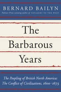 The Barbarous Years by Bernard Bailyn  Find it at the Pewaukee Library here:  http://www.cafelibraries.org/polaris/default.aspx?ctx=16.1033.0.0.5