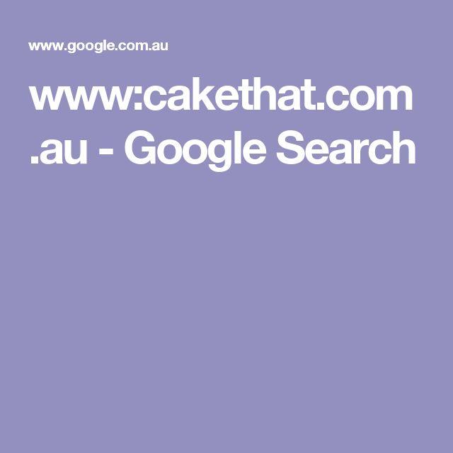 www:cakethat.com.au - Google Search