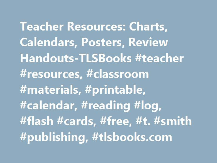 Teacher Resources: Charts, Calendars, Posters, Review Handouts-TLSBooks #teacher #resources, #classroom #materials, #printable, #calendar, #reading #log, #flash #cards, #free, #t. #smith #publishing, #tlsbooks.com http://colorado-springs.remmont.com/teacher-resources-charts-calendars-posters-review-handouts-tlsbooks-teacher-resources-classroom-materials-printable-calendar-reading-log-flash-cards-free-t-smith-publishing/  # Free Printable Resources for Teachers Welcome to tlsbooks.com, where…
