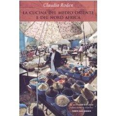 Un viaggio in medio Oriente con Claudia Roden.  (in ammirevole, più che confortante, traduzione)
