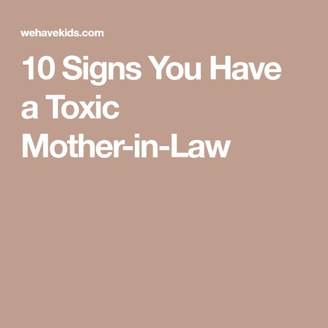 10 Signs You Have a Toxic Mother-in-Law