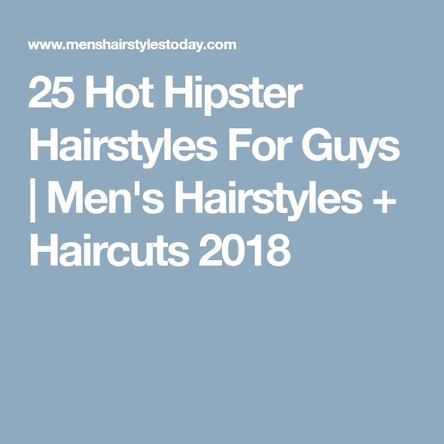 25 Hot Hipster Hairstyles For Guys | Men's Hairstyles + Haircuts 2018