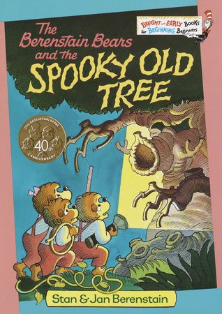 AppleBlossom 6th birthday request -- The Berenstain Bears and the Spooky Old Tree by Stan and Jan Berenstain
