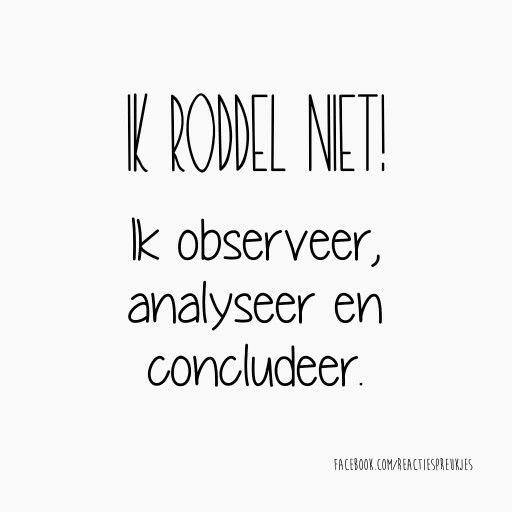 Ik observeer,  analyseer en concludeer...
