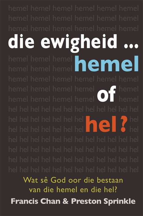 Die ewigheid ... hemel of hel?