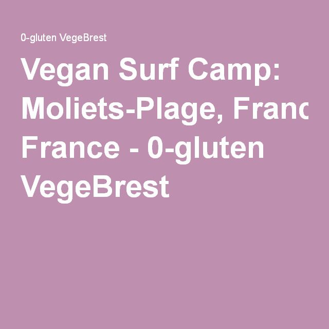 Vegan Surf Camp: Moliets-Plage, France - 0-gluten VegeBrest