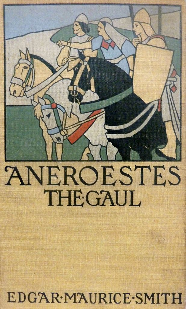 Aneroestes the Gaul: a fragment of the second Punic war by Edgar Maurice Smith, London: T. Fisher Unwin, 1898.