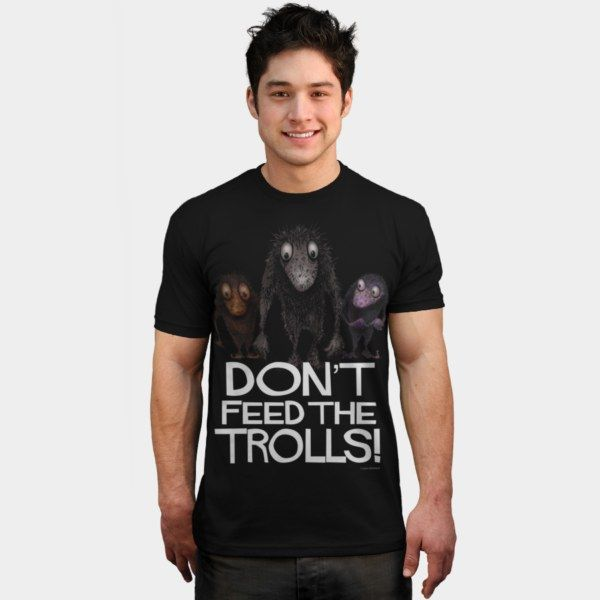 Don't Feed The Trolls! T Shirt By #StrangeStore Design By Humans #funnytshirts