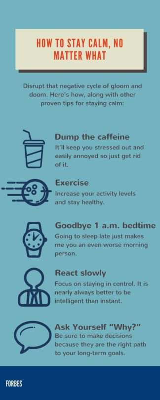How To Stay Calm, No Matter What - FORBES