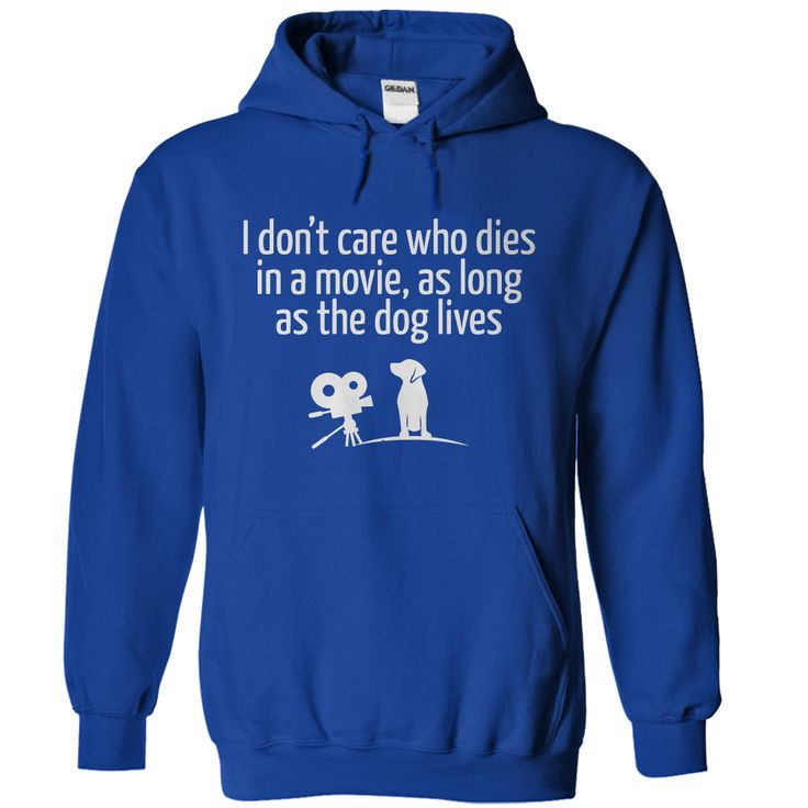 As Long As The Dog Lives...T-Shirt or Hoodie. Click