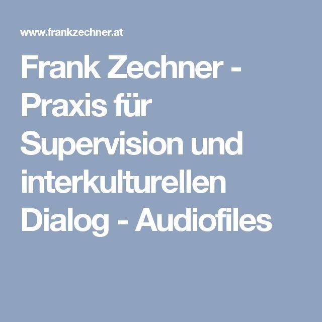 Frank Zechner - Praxis für Supervision und interkulturellen Dialog - Audiofiles