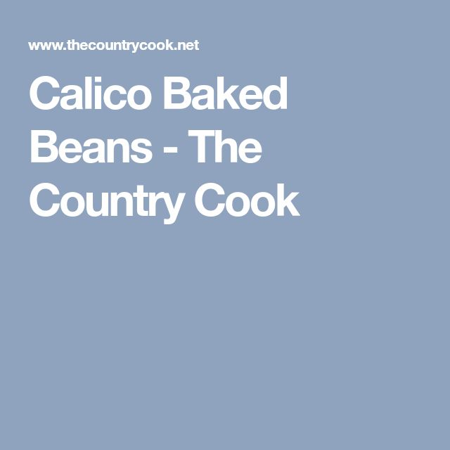 Calico Baked Beans - The Country Cook