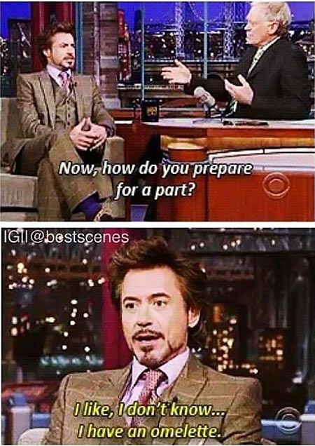 Robert prepares for a part with an omelette. Tony Stark has a thing with omelettes(reference Iron Man 1,2, and 3).  RDJ=Tony Stark.