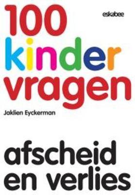 http://gelukken.be/ likes this ••• 100 kindervragen : afscheid en verlies (2013). Auteur: Jaklien Eyckerman