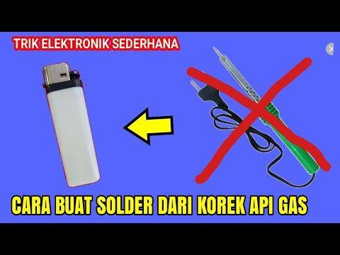 Wajib Ditiru Ide Kreatif Buat Solder Dari Korek Gas Youtube