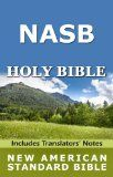 New American Standard Bible-NASB 1995 (Includes Translators' Notes) - http://www.prophecynewsreport.com/new-american-standard-bible-nasb-1995-includes-translators-notes/