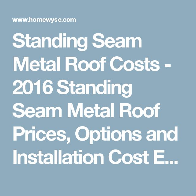 Best 25 Cost Of Metal Roof Ideas On Pinterest Roof