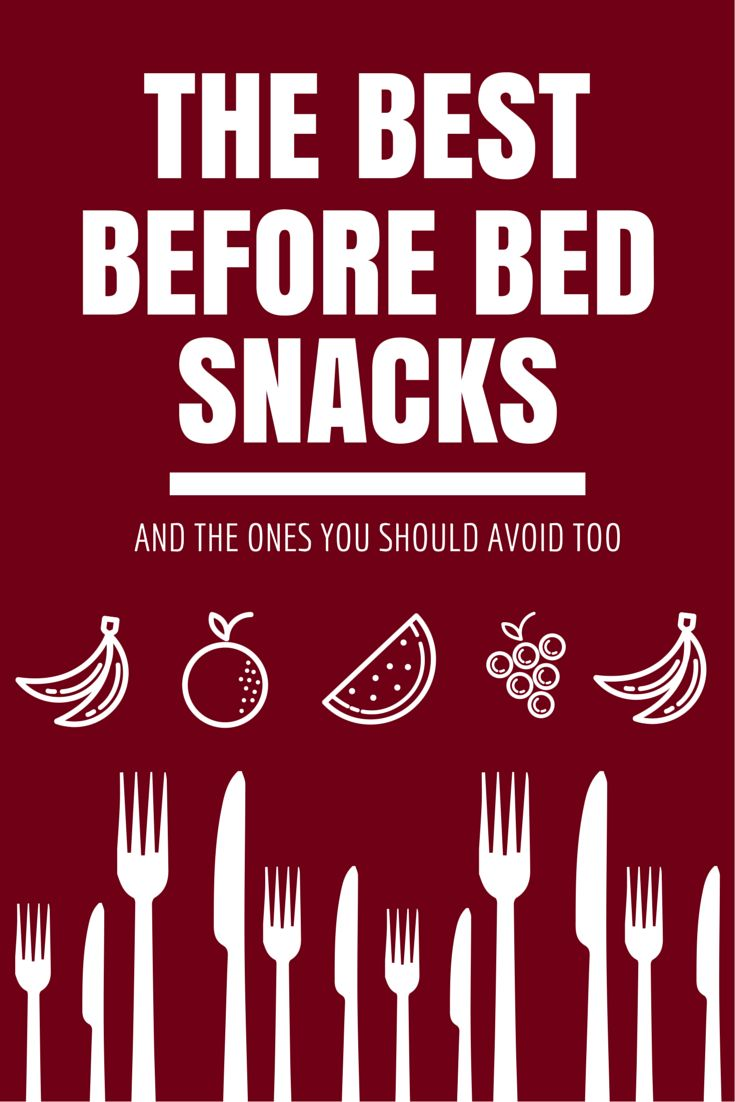 A Guide To The Best 'Before Bed' Snacks And The Ones You Should Avoid Too