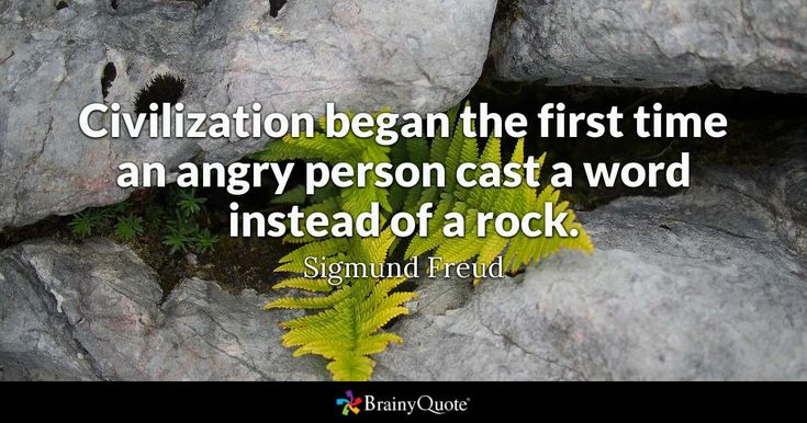"""""""Civilization began the first time an angry person cast a word instead of a rock."""" - Sigmund Freud quotes from BrainyQuote.com"""