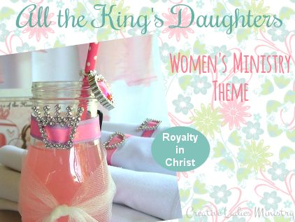 Princess Party :  Womens Ministry Theme from Creative Ladies Ministry (Royalty in Christ)
