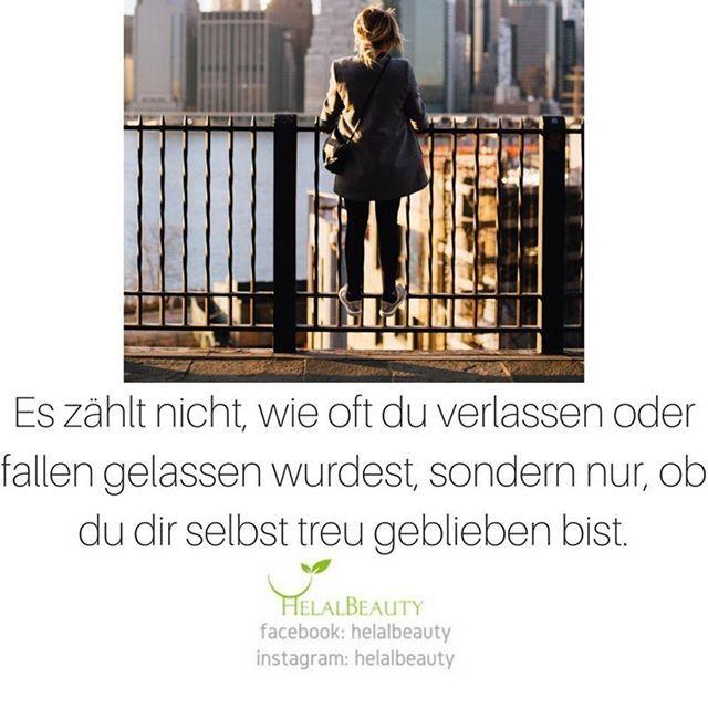 Es zählt nicht, wie oft du verlassen oder fallen gelassen wurdest, sondern nur, ob du dir selbst treu geblieben bist. #zitate #zitatezumnachdenken #sprueche #sprüche