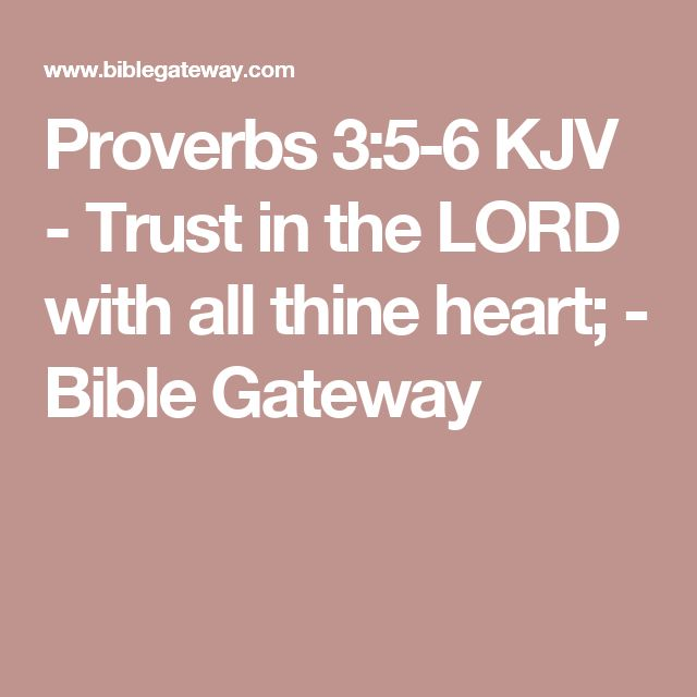Proverbs 3:5-6 KJV - Trust in the LORD with all thine heart; - Bible Gateway