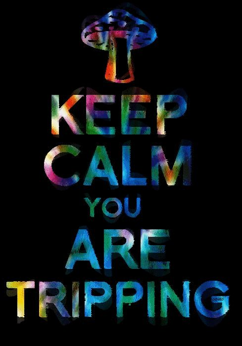 Tripping....LOL (Don't try and fight it....youll get brain bubbles, strokes, aneurisms...youll just wither up and die)  :D