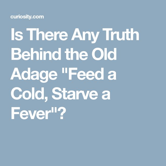 """Is There Any Truth Behind the Old Adage """"Feed a Cold, Starve a Fever""""?"""
