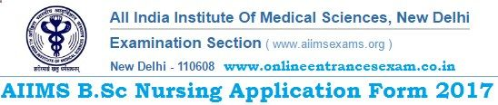 AIIMS BSC Nursing Application Form 2017-Apply Online