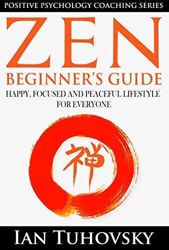 Zen: Beginner's Guide: Happy, Peaceful and Focused Lifest... https://www.amazon.com/dp/B00PWUBSEK/ref=cm_sw_r_pi_dp_EijvxbS8XXBWC