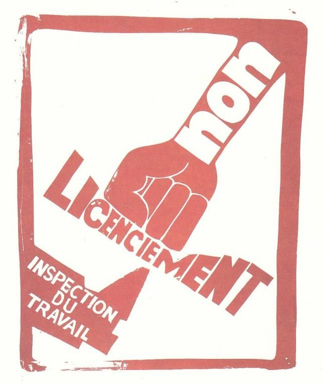 """""""No - sacking - work inspection"""". Made by anonymous members of Atelier Populaire, 1968. Resource: Paris 68 posters. (n.d.). Retrieved from https://libcom.org/gallery/paris-68-posters"""