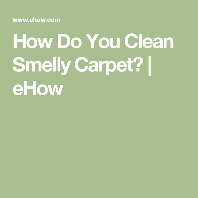 How Do You Clean Smelly Carpet? | eHow