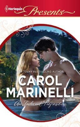 AN INDECENT PROPOSITION by Carol Marinelli  #Presents, #New,  #Harlequin, #Romance, #books, #read, #women, #publishing