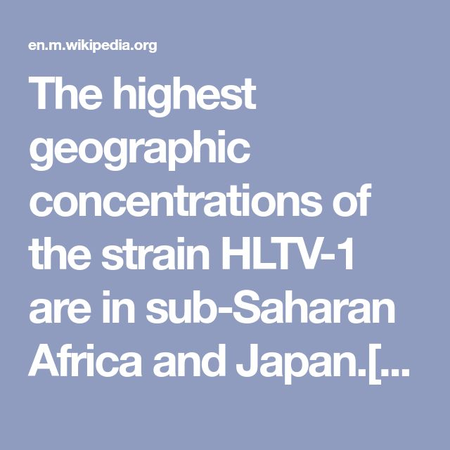 The highest geographic concentrations of the strain HLTV-1 are in sub-Saharan Africa and Japan.[49]In Japan, it occurs in its highest concentration onKyushu.[49]It is also present among African descendants and native populations in the Caribbean region and South America.[49]It is rare in Central America and North America.[49]Its distribution in the Americas has been regarded as due to importation with the slave trade