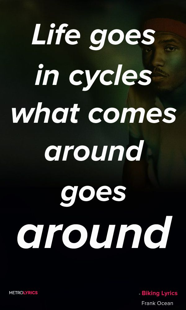Frank Ocean - Biking Lyrics and Quotes I'm bikin', I'm bikin', I'm bikin' these blocks, yeah Since Ben Baller sold all his ice up at Slauson, ooh I'm bikin' uphill and it's burnin' my quads (obstacles) I'm bikin' downhill and it sound like a fishin' rod Savage, I'm bikin', yeah  #SamHunt #DrinkinTooMuch #Quotes #lyricQuotes #music #lyrics