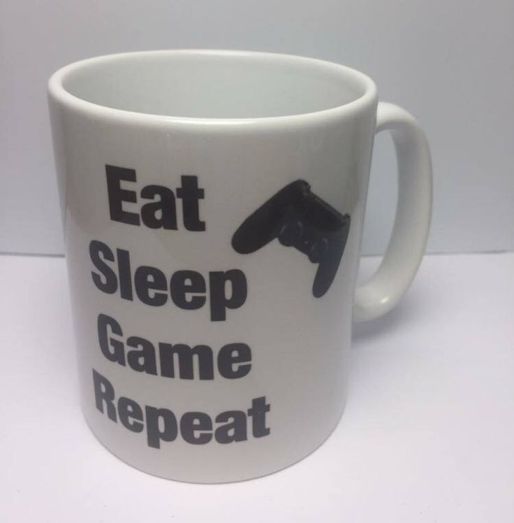 A personal favourite from my Etsy shop https://www.etsy.com/uk/listing/555942844/gamer-mug-eat-sleep-game-repeat-printed