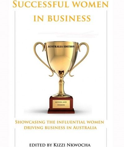 "WE'VE BEEN PUBLISHED IN A BOOK – ""Successful Women In Business tells the real-life stories of women entrepreneurs who have mastered the fields of technology, fashion, retail, real estate and more. Through perseverance, determination and a refusal to accept second best, the 15 women showcased in this book have overcome seemingly insurmountable obstacles to become an inspiration to countless women across Australia and, in many cases, the world."" – Kizzi Nkwocha http://www.houseofdesign.net.au"