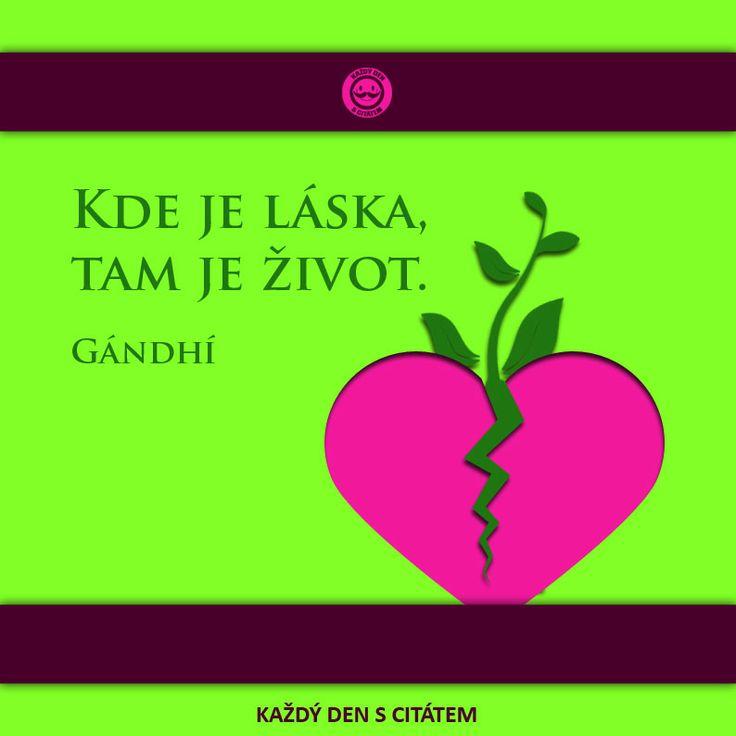 Kde je láska, tam je život. Gándhí