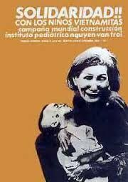 SOLIDARIDAD CON LOS NIÑOS VIETNAMITAS La guerra de Vietnam también generó corrientes solidarias entre los partidarios del gobierno de Salvador Allende.